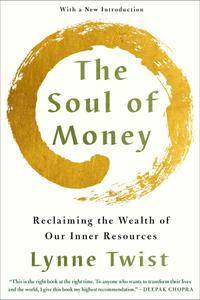 The Soul of Money: Transforming Your Relationship with Money and Lif