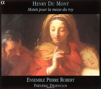 Ensemble Pierre Robert, Frederic Desenclos - Du Mont: Motets pour la messe du roy (2002)