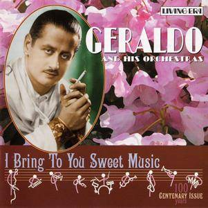 Geraldo & His Orchestra - I Bring To You Sweet Music (2004)