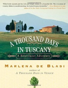 A Thousand Days in Tuscany: A Bittersweet Adventure [Repost]