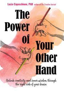 Power of Your Other Hand: Unlock Creativity and Inner Wisdom Through the Right Side of Your Brain