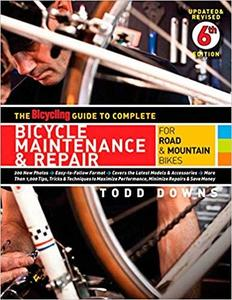The Bicycling Guide to Complete Bicycle Maintenance & Repair: For Road & Mountain Bikes [Repost]