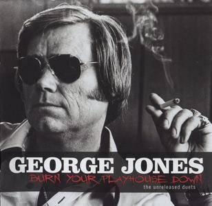 George Jones - Burn Your Playhouse Down: The Unreleased Duets (2008)