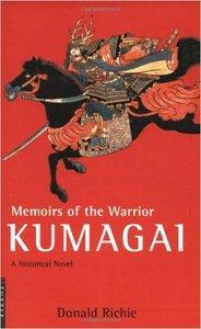Donald Richie - Memoirs of the Warrior Kumagai: A Historical Novel