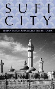 Sufi City: Urban Design and Archetypes in Touba