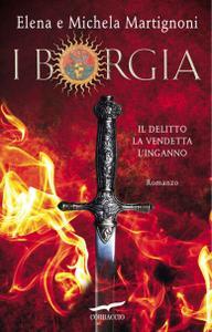 Elena Martignoni, Michela Martignoni - I Borgia