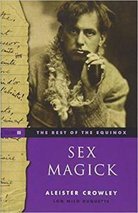 The Best of the Equinox, Vol. 3: Sex Magick