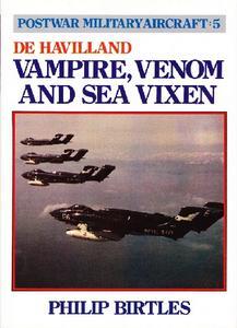 De Havilland, Vampire, Venom and Sea Vixen (Postwar Military Aircraft 5)