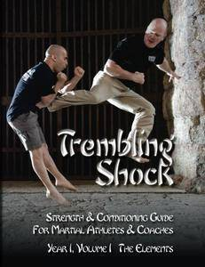 Trembling Shock: Strength & Conditioning Guide for Martial Athletes & Coaches: Volume 1