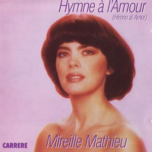 Mathieu Mireille - Hymne a l'Amour (1990) {Carrere}