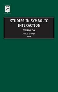 Studies in Symbolic Interaction, Vol. 30