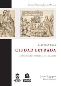 «Más allá de la ciudad letrada» by Joanne Rappaport,Tom Cummins