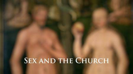 BBC - Sex and the Church (2015)