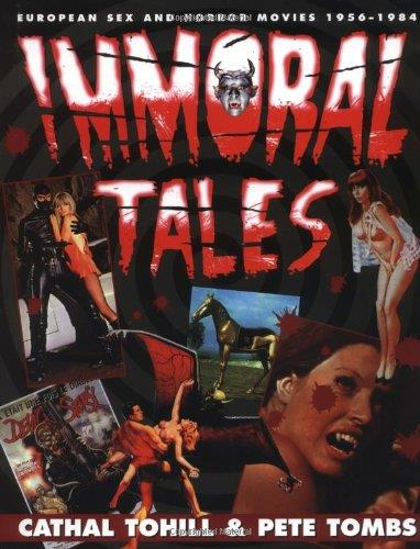 Immoral Tales: European Sex and Horror Movies 1956-1984 (Repost)