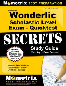 Secrets of the Wonderlic Scholastic Level Exam - Quicktest Study Guide: Wonderlic Exam Review for the Wonderlic Scholastic...