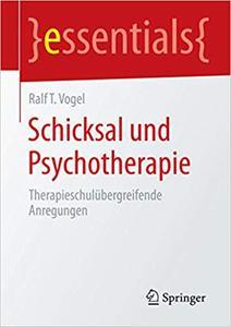 Schicksal und Psychotherapie: Therapieschulübergreifende Anregungen