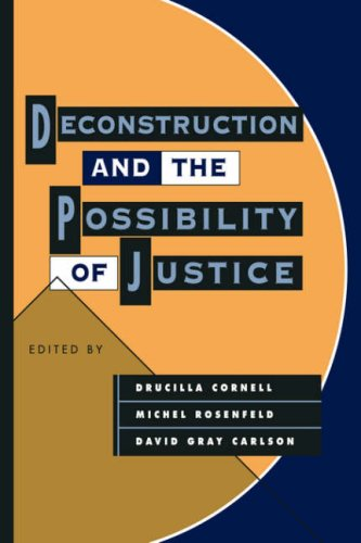 Deconstruction and the Possibility of Justice