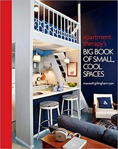 Apartment Therapy's Big Book of Small, Cool Spaces [Repost]