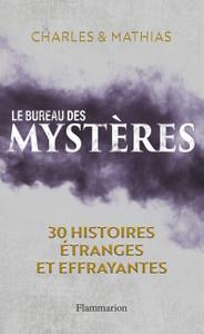 """Charles et Mathias, """"Le bureau des mystères - 30 histoires étranges et effrayantes"""""""
