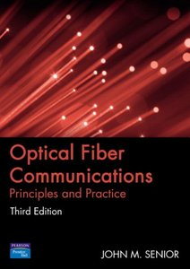 Optical Fiber Communications: Principles and Practice (3rd)