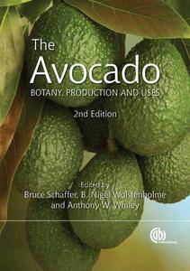 The Avocado: Botany, Production and Uses (2nd Edition)