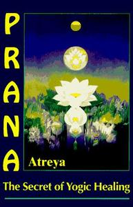 Prana: The Secret of Yogic Healing (Repost)