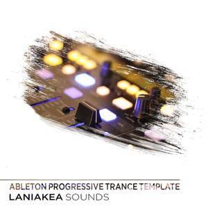Laniakea Sounds Progressive Trance For ABLETON LiVE TEMPLATE
