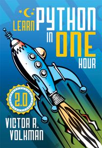 Learn Python in One Hour: Programming by Example, 2nd Edition