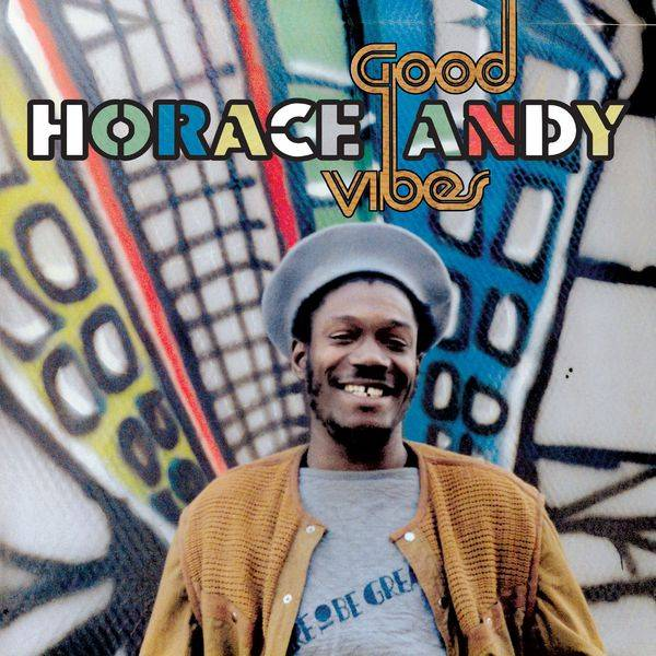 Horace Andy - Good Vibes (2017)