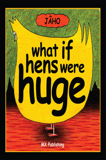 «What if Hens Were Huge?» by JÂHO