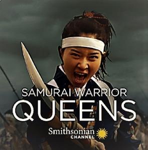 Smithsonian Channel - Samurai Warrior Queens (2015)