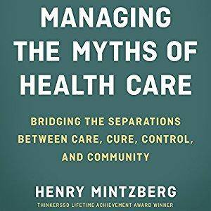 Managing the Myths of Health Care [Audiobook]