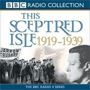 This Sceptred Isle: The Twentieth Century, Volume 2, 1919-1939 [Audiobook]