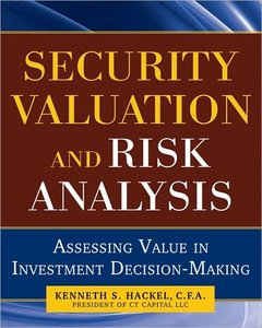 Security Valuation and Risk Analysis: Assessing Value in Investment Decision-Making (repost)