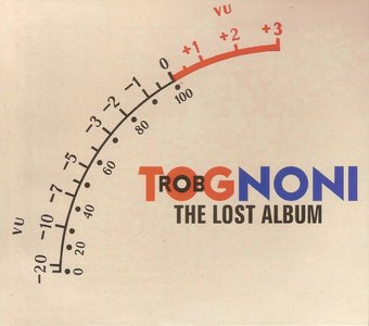 Rob Tognoni - The Lost Album (2014) RE-UP