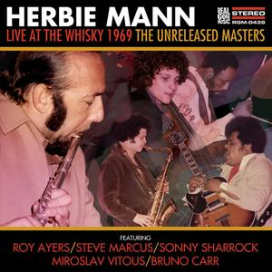 Herbie Mann - Live at the Whisky 1969: The Unreleased Masters (2016) {2CD Set Real Gone Music RGM-0439}