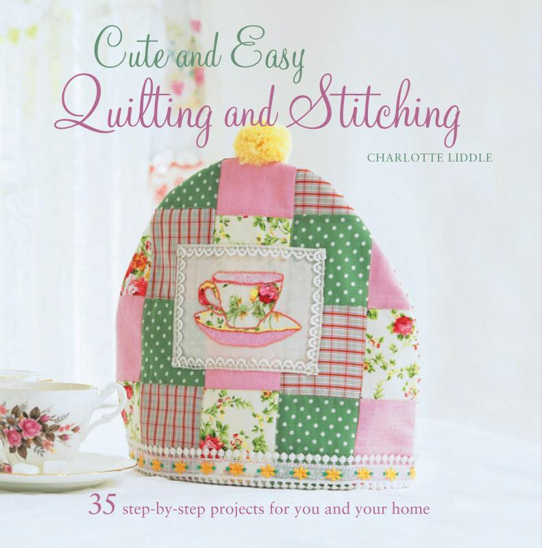 Cute and Easy Quilting and Stitching
