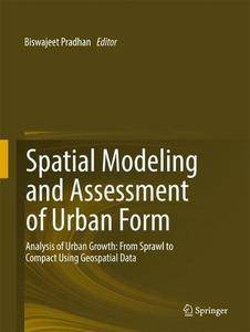 Spatial Modeling and Assessment of Urban Form: Analysis of Urban Growth: From Sprawl to Compact Using Geospatial Data [Repost]