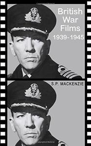 British War Films, 1939-1945: The Cinema and the Services