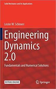Engineering Dynamics 2.0: Fundamentals and Numerical Solutions