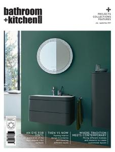 Bathroom + Kitchen Today - July-September 2021