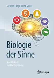 Biologie der Sinne: Vom Molekül zur Wahrnehmung, 2nd Edition