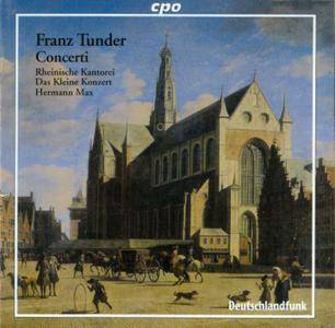 Rheinische Kantorei; Das Kleine Konzert; Hermann Max - Franz Tunder: Concerti (2004)
