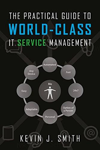 The Practical Guide To World-Class IT Service Management