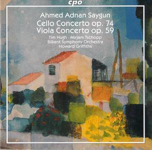Tim Hugh, Mirjam Tschopp, Bilkent SO, Howard Griffiths - Ahmed Adnan Saygun: Cello Concerto; Viola Concerto (2007)