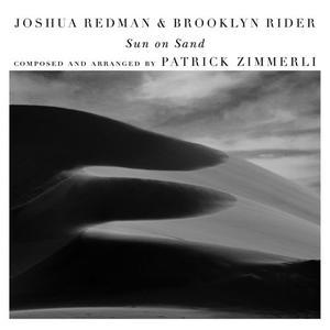 Joshua Redman & Brooklyn Rider - Sun on Sand (2019) {Nonesuch}
