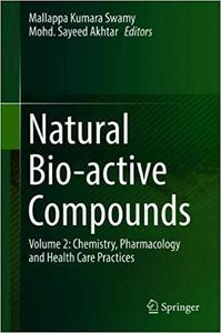 Natural Bio-active Compounds: Volume 2: Chemistry, Pharmacology and Health Care Practices