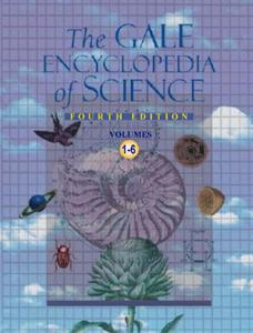 Gale Encyclopedia of Science (4th Edition)