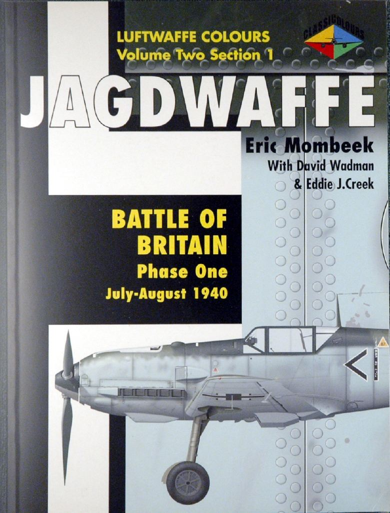 Jagdwaffe Volume Two, Section 1: Battle of Britain Phase One: July-August 1940 (Luftwaffe Colours)