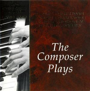 Enrique Granados, Sergey Prokofiev, Igor Stravinsky, George Gershwin: The Composer Plays (1997) [Grand Piano Series] Re-Up